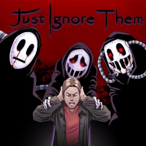 Just Ignore Them Art