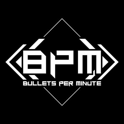 BPM: BULLETS PER MINUTE Art